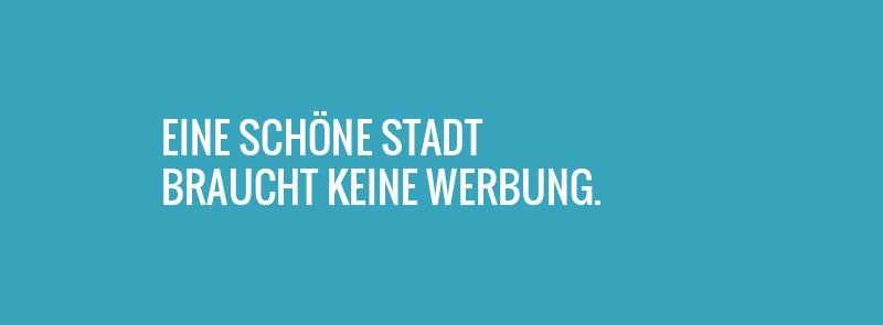 Eine schöne Stadt braucht keine Werbung. www.schönes-zürich.ch